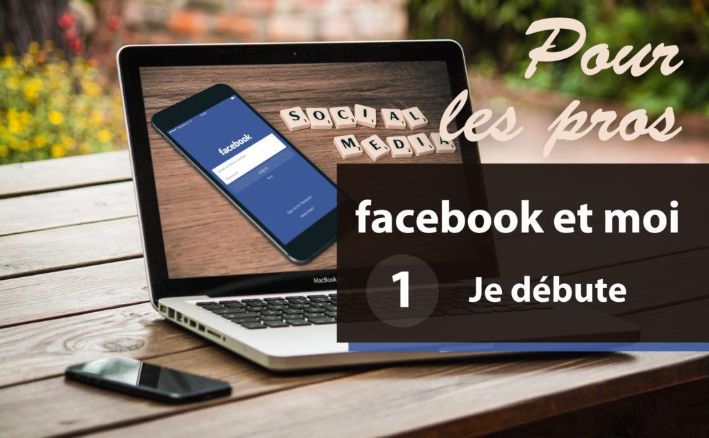 Je débute avec Facebook